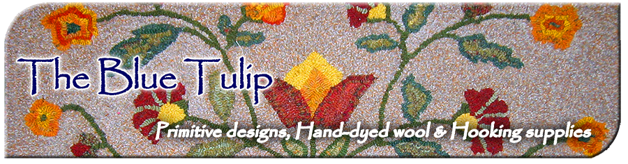 The Blue Tulip Woolery-Primitive Designs, Hand-Dyed Wool & Hooking Supplies